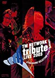 TM NETWORK tribute LIVE 2003[DVD]
