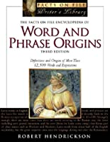 The Facts on File Encyclopedia of Word and Phrase Origins (Facts on File Writer's Library)
