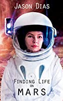 Finding Life on Mars: A Novel of Isolation
