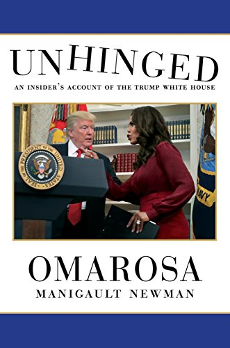 Unhinged: An Insider's Account of the Trump White ...