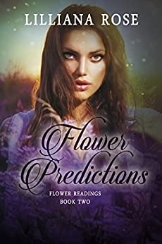 Flower Predictions (Flower Readings Book 2) by [Rose, Lilliana]