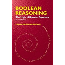 Boolean Reasoning: The Logic of Boolean Equations (Dover Books on Mathematics)