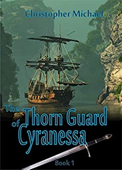 The Thorn Guard of Cyranessa (The Restoration Cycle Book 1) by [Michael, Christopher]