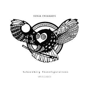 TONAL TWILIGHTS Schoenberg Transfigurations - シェーンベルク初期作品集 -