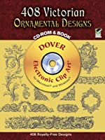 408 Victorian Ornamental Designs CD-ROM and Book (Dover Electronic Clip Art)