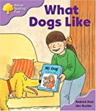 Oxford Reading Tree: Stage 1+: More First Sentences: What Dogs Like: pack A