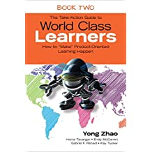 The Take-Action Guide to World Class Learners Book 2: How to Make Product-Oriented Learning Happen: How to Make Product-Oriented Learning Happen