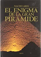 El enigma de la gran piramide / The enigma of the great pyramid: Un Viaje a La Primera Maravilla Del Mundo (Historia)