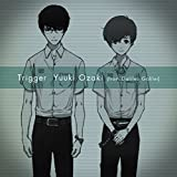 Trigger(初回生産限定盤)(DVD付)