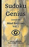 Sudoku Genius Mind Exercises Volume 1: Lamont, California State of Mind Collection