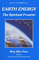 Earth Energy: The Spiritual Frontier