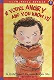 If You're Angry And You Know It! (Scholastic Reader Level 2)