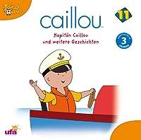 Caillou 11: Kapitaen Caillou und weitere Geschicht