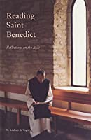 Reading Saint Benedict: Reflections on the Rule (Cistercian Studies)