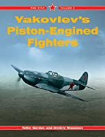 Yakovlev's Piston-Engined Fighters (Red Star)