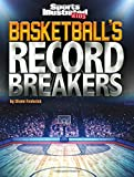 Basketball's Record Breakers (Sports Illustrated Kids: Record Breakers) 画像