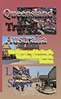 Queensland Travel, Australia: The History and the People, Vacation, Honeymoon, Tourism