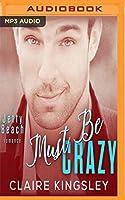 Must Be Crazy (Jetty Beach Romance)