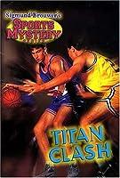 Titan Clash (Sports Mystery Series)