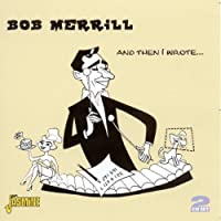 And Then I Wrote by Bob Merrill (2009-09-01)