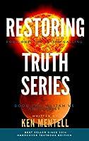 The Restoring Truth Series: Book One: The Elijah Calling & Book Two: Elijah vs Antichrist