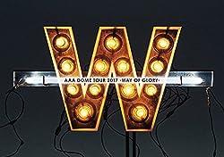 AAA DOME TOUR 2017 -WAY OF GLORY-(Blu-ray)(スマプラ対応)(初回生産限定盤)