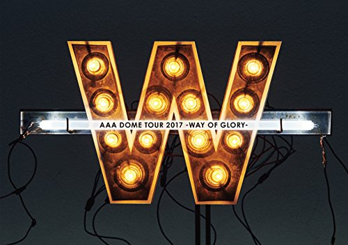 AAA DOME TOUR 2017 -WAY OF GLORY-(DVD2枚組)(スマプラ対応)(初回生産限定盤)