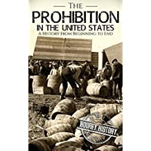 Prohibition in the United States: A History From Beginning to End
