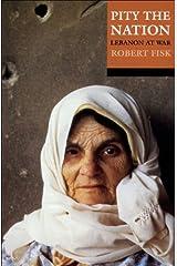 Pity the Nation: Lebanon at War Kindle Edition