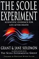 The Scole Experiment: Scientific Evidence for Life After Death