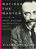 Matisse the Master: A Life of Henri Matisse: The Conquest of Colour: 1909-1954 画像
