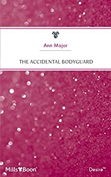 The Accidental Bodyguard (Man of the Month Book 41) by [Major, Ann]