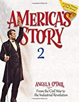America's Story: From the Civil War to the Industrial Revolution