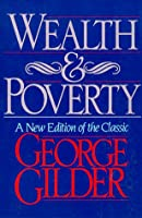 Wealth and Poverty (Ics Series in Self-Governance)