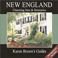 Karen Brown's New England: Charming Inns & Itineraries (Karen Brown's Country Inn Series)