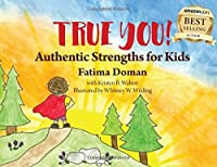 True You!: Authentic Strengths for Kids