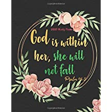 2020 Weekly Planner - God is within her, she will not fall: Bible quotes 2020 Calendar Floral Cover: A Year -  365 Daily journal Planner Calendar ... 2020 Weekly Planner/2020 Planner Series)