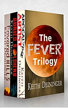 The Fever Trilogy: The Complete Series Boxed Set (The Fever Trilogy, Book 4) by [Deininger, Keith]