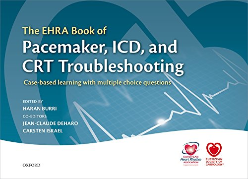 The EHRA Book of Pacemaker, ICD, and CRT Troubleshooting: Case-based learning with multiple choice questions (The European Society of Cardiology Textbooks)