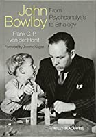 John Bowlby - From Psychoanalysis to Ethology: Unravelling the Roots of Attachment Theory