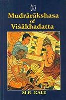 Mudrarakshasa of Visakhadatta: With the Commentary of Dhundiraja