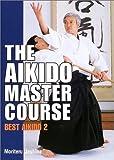 英文版 規範合気道・応用編 - The Aikido Master Course