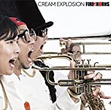 CREAM EXPLOSION - FIRE HORNS