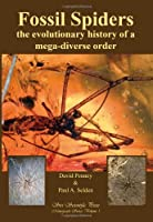 Fossil Spiders: The Evolutionary History of a Mega-diverse Order (Monograph Series)