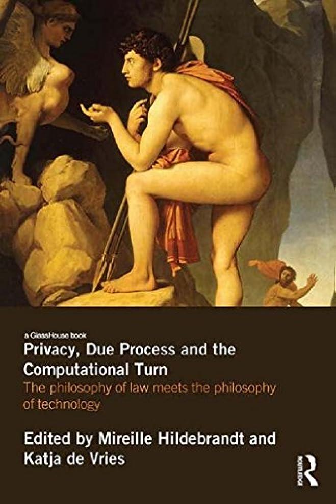 証人人物手首Privacy, Due Process and the Computational Turn: The Philosophy of Law Meets the Philosophy of Technology (English Edition)