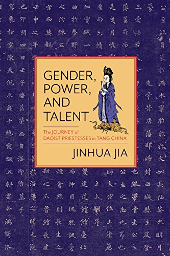 Gender, Power, and Talent: The Journey of Daoist Priestesses in Tang China