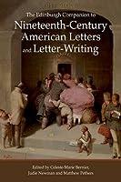 The Edinburgh Companion to Nineteenth-Century American Letters and Letter-Writing (Edinburgh Companions to Literature)