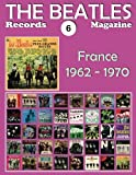 The Beatles Records Magazine: Full Color Discography; France; 1962-1970