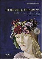 Die Dresdner Sezession 1932: Eine Kuenstlergruppe im Spannungsfeld von Kunst und Politik