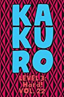 Kakuro Level 3: Hard! Vol. 22: Play Kakuro 16x16 Grid Hard Level Number Based Crossword Puzzle Popular Travel Vacation Games Japanese Mathematical Logic Similar to Sudoku Cross-Sums Math Genius Cross Additions Fun for All Ages Kids to Adult Gifts